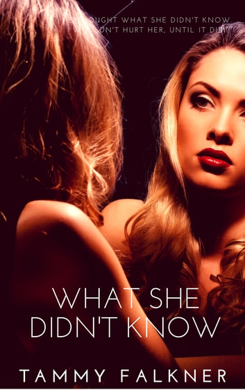 What She Didn't Know ebook by Tammy Falkner