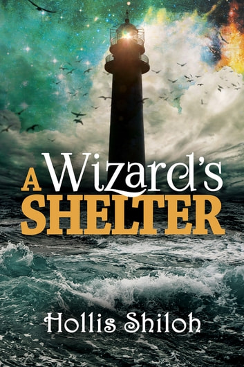 A Wizard's Shelter ebook by Hollis Shiloh