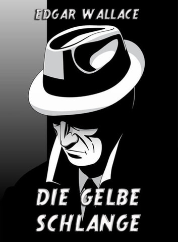 Die gelbe Schlange ebook by Edgar Wallace