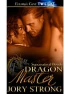 Dragon Master ebook by Jory Strong