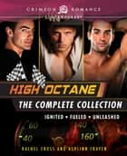 High Octane - The Complete Series ebook by Ashlinn Craven, Rachel Cross