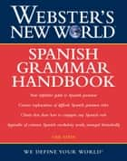 Webster's New World Spanish Grammar Handbook, 1st Edition eBook by Gail Stein