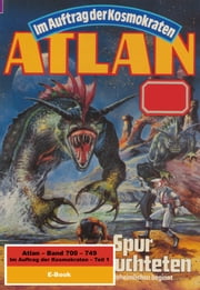 Atlan-Paket 15: Im Auftrag der Kosmokraten (Teil 1) - Atlan Heftromane 700 bis 749 ebook by Arndt Ellmer,Falk-Ingo Klee,H.G. Ewers,H.G. Francis,Hans Kneifel,Harvey Patton,Hubert Haensel,Marianne Sydow,Peter Griese,Peter Terrid,Perry Rhodan Redaktion