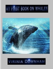 My First Book on Whales ebook by Virinia Downham