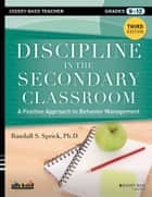 Discipline in the Secondary Classroom ebook by Randall S. Sprick
