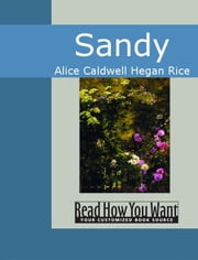Sandy ebook by Alice Caldwell Hegan Rice