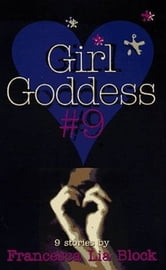 Girl Goddess #9 - Nine Stories ebook by Francesca Lia Block