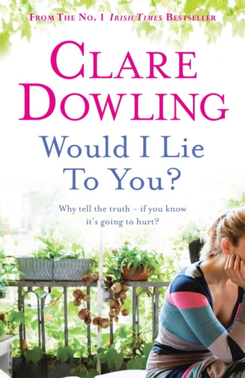 Would I Lie To You? ebook by Clare Dowling