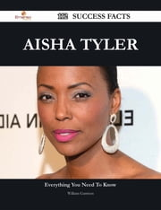 Aisha Tyler 112 Success Facts - Everything you need to know about Aisha Tyler ebook by William Garrison