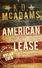 American Lease - A Dylan Cold Thriller ebook by K. D. McAdams