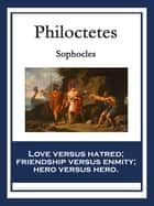 Philoctetes - With linked Table of Contents ebook by Sophocles