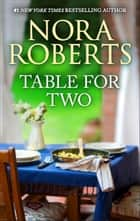 Table for Two - An Anthology ebook by Nora Roberts