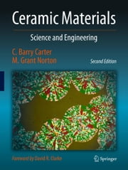 Ceramic Materials - Science and Engineering ebook by C. Barry Carter, M. Grant Norton