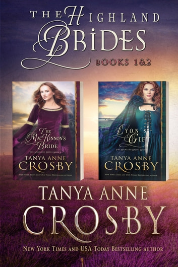The Highland Brides - Books 1 & 2 ebook by Tanya Anne Crosby