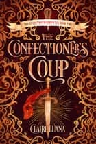 The Confectioner's Coup ebook by Claire Luana