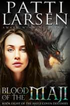 Blood of the Maji ebook by Patti Larsen