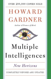 Multiple Intelligences - New Horizons in Theory and Practice ebook by Howard E Gardner