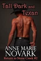 Tall Dark and Texan (Contemporary Western Romance) ebook by Anne Marie Novark