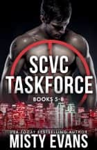 SCVC Taskforce Romantic Suspense Series Box Set 5-8 ebook by
