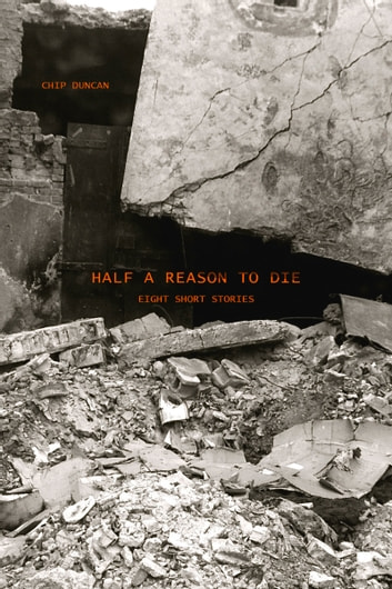 Half a Reason to Die ebook by Chip Duncan