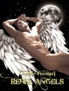 Rebel Angels ebook by Connie Furnari