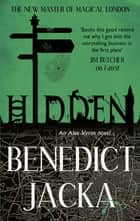 Hidden - An Alex Verus Novel from the New Master of Magical London ebook by Benedict Jacka