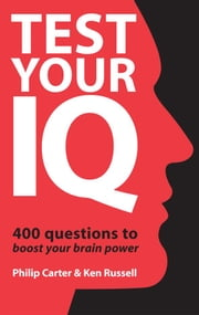 Test Your IQ: Brand New Tests by Mensa UK Puzzle Es ebook by Russell, Ken