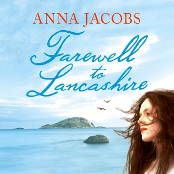 Farewell to Lancashire - Swan River Saga, Book 1 audiobook by Anna Jacobs