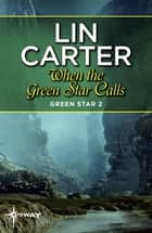 When the Green Star Calls ebook by