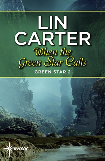 When the Green Star Calls ebook by Lin Carter