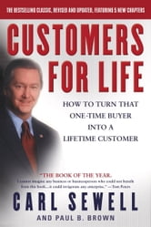 Customers for Life - How to Turn That One-Time Buyer Into a Lifetime Customer ebook by Carl Sewell,Paul B. Brown