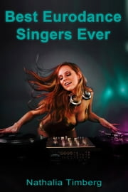 Best Eurodance Singers Ever ebook by Nathlia Timberg