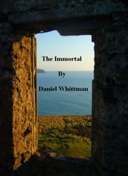 The Immortal ebook by Daniel Whittman