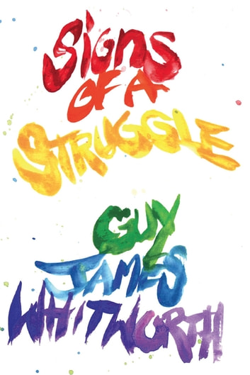 Signs of a Struggle ebook by Guy James Whitworth