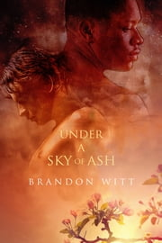 Under a Sky of Ash ebook by Brandon Witt