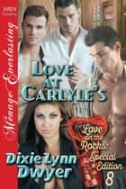 Love At Carlyle's ebook by