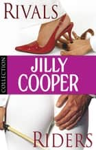 Jilly Cooper: Rivals and Riders - Ebook Bundle ebook by Jilly Cooper OBE