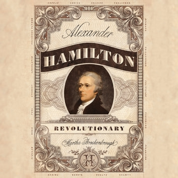 Alexander Hamilton, Revolutionary audiobook by Martha Brockenbrough