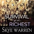 Survival of the Richest audiobook by Skye Warren