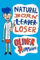 Natural Born Loser ebook by Oliver Phommavanh