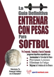 La guía definitiva - Entrenar con pesas para softbol ebook by Rob Price
