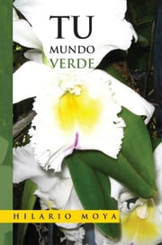 Tu Mundo Verde ebook by Hilario Moya