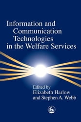 Information and Communication Technologies in the Welfare Services ebook by Webb, Stephen