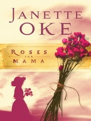 Roses for Mama (Women of the West Book #3) ebook by Janette Oke