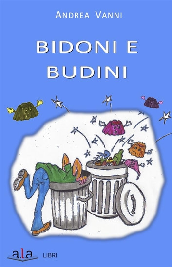Bidoni e Budini ebook by Andrea Vanni