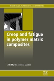 Creep and Fatigue in Polymer Matrix Composites ebook by R M Guedes