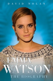 Emma Watson - The Biography ebook by David Nolan
