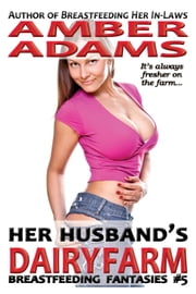 Her Husband's Dairy Farm ebook by Amber Adams