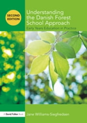 Understanding the Danish Forest School Approach - Early Years Education in Practice ebook by Kobo.Web.Store.Products.Fields.ContributorFieldViewModel
