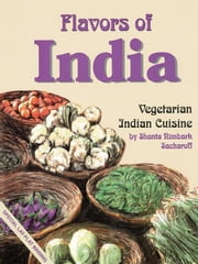 Flavors of India ebook by Shanta Rimbark Sacharoff